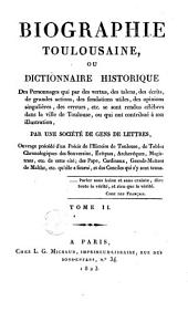 Biographie Toulousaine, ou Dictionnaire historique des personnages qui ... se sont rendus célèbres dans la ville de Toulouse, ou qui ont contribué à son illustration: Volume2