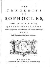 The Tragedies of Sophocles, from the Greek: Volumes 1-2