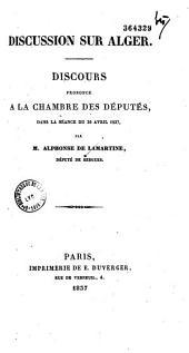 Discussion sur Alger. Discours prononcé à la Chambre des députés, dans la séance du 26 avril 1837