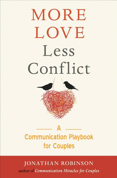 Download More Love Less Conflict Book