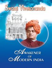 Swami Vivekananda - Awakener of Modern India