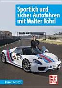 Sportlich und sicher Autofahren mit Walter R  hrl PDF