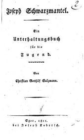 Joseph Schwarzmantel: Ein Unterhaltungsbuch für die Jugend