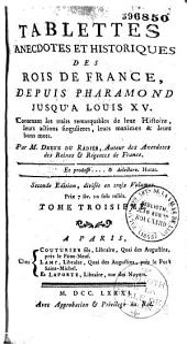 Tablettes historiques et anecdotiques des rois de France depuis Pharamond jusqu' à Louis XV... par M. Dreux du Radier...