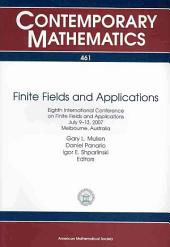 Finite Fields and Applications: Eighth International Conference on Finite Fields and Applications, July 9-13, 2007, Melbourne, Australia