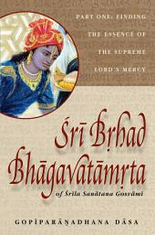 Sri Brhad-bhagavatamrta: Volume One