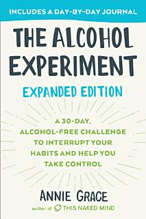 The Alcohol Experiment  Expanded Edition Book
