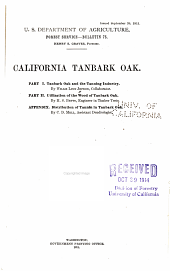 California tanbark oak. Part I. Tanbark oak and the tanning industry. By Willis Linn Jepson. Part II. Utilization of the wood of the tanbark oak. By H.S. Betts. Appendix. Distribution of tannin in tanbark oak. By C.D. Mell