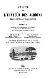 Manuel de l'amateur des jardins: traité général d'horticulture, Volume2