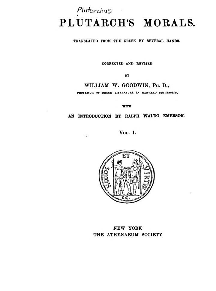 Morals. Translated from the Greek by several hands. Corr. and rev. by William Goodwin, with an introd. by Ralph Waldo Emerson