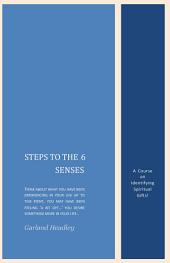 Steps to the 6 Senses: A Course On Identifying Spiritual Gifts
