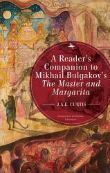 A Reader S Companion To Mikhail Bulgakov S The Master And Margarita PDF