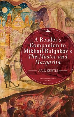 A Reader   s Companion to Mikhail Bulgakov   s The Master and Margarita