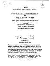 Proposed grazing management program for the eastern Arizona EIS area: Apache, Cochise, Coconino, Gila, Graham, Maricopa, Navajo, Pima, Pinal, Santa Cruz, Yavapai counties, Arizona : draft environmental impact statement