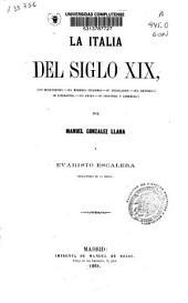 La Italia del siglo XIX: (sus revoluciones, sus hombres célebres, su legislación, sus ciencias, su literatura, sus artes, su industria y comercio)