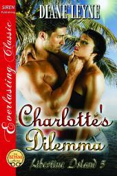 Charlotte's Dilemma [Libertine Island 5]