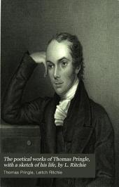 The poetical works of Thomas Pringle, with a sketch of his life, by L. Ritchie