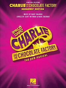 Charlie and the Chocolate Factory  The New Musical Songbook Book
