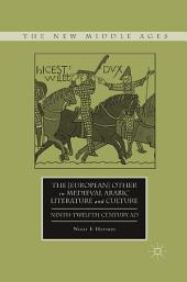 The [European] Other in Medieval Arabic Literature and Culture: Ninth-Twelfth Century AD