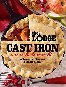 The Lodge Cast Iron Cookbook