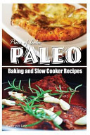 Piece of Cake Paleo   Baking and Slow Cooker Recipes PDF