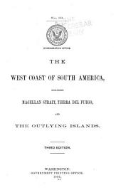 The West Coast of South America: Including Magellan Strait, Tierra Del Fuego, and the Outlying Islands