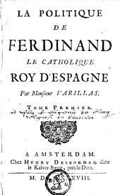 La politique de Ferdinand le Catholique, roi d'Espagne