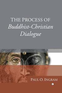 The Process of Buddhist Christian Dialogue Book