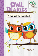Eva and the New Owl  A Branches Book  Owl Diaries  4  Book