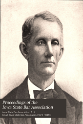 Proceedings of the Iowa State Bar Association: Held at Des Moines, Iowa, 1874-1881