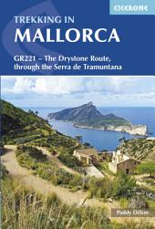 Trekking in Mallorca: GR221 - The Drystone Route, Edition 2