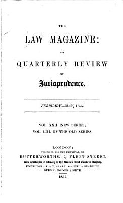 The Law Magazine  Or  Quarterly Review of Jurisprudence PDF