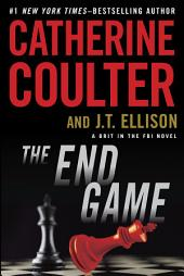 The End Game: Brit in the FBI Novel