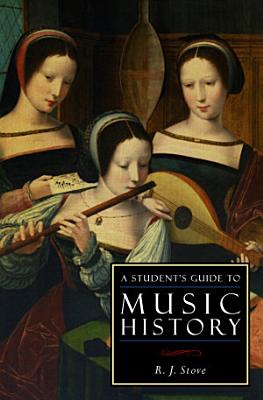 A Student s Guide to Music History