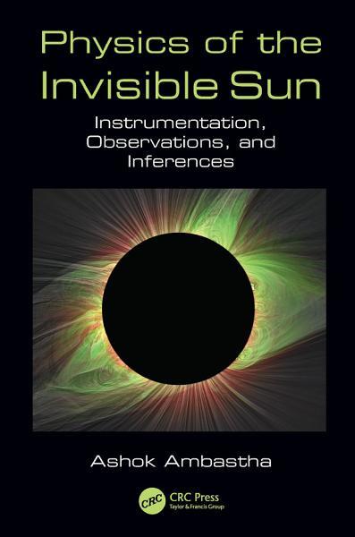Physics of the Invisible Sun PDF