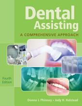 Dental Assisting: A Comprehensive Approach: Edition 4