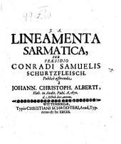 Lineamenta sarmatica. Resp. Johanne Christophoro Alberti