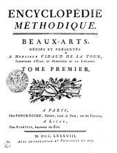 Encyclopédie méthodique. Beaux-Arts... Tome premier