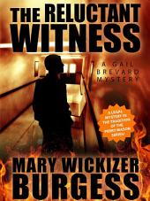 The Reluctant Witness: A Gail Brevard Mystery
