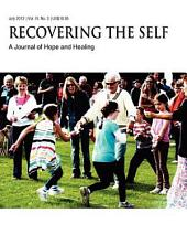 Recovering the Self: A Journal of Hope and Healing (Vol. IV, No. 3) -- Aging and the Elderly, Volume 4, Issue 2