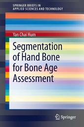 Segmentation of Hand Bone for Bone Age Assessment