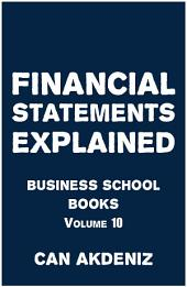 Financial Statements Explained: Volume 10