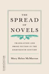 The Spread of Novels: Translation and Prose Fiction in the Eighteenth Century