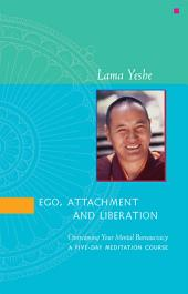 Ego, Attachment and Liberation: Overcoming Your Mental Bureaucracy