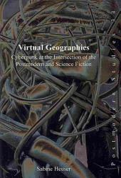 Virtual Geographies: Cyberpunk at the Intersection of the Postmodern and Science Fiction
