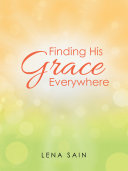 Finding His Grace Everywhere