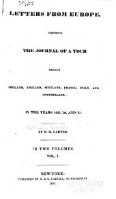 Letters from Europe: Comprising the Journal of a Tour Through Ireland, England, Scotland, France, Italy, and Switzerland in the Years 1825, '26, and '27, Volume 1