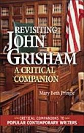 Revisiting John Grisham: A Critical Companion