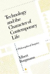 Technology And The Character Of Contemporary Life Book PDF