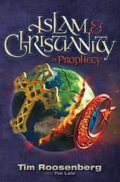 Islam & Christianity: In Prophecy